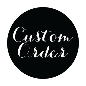 CUSTOM ORDER FOR SHASTA HOLLEMAN