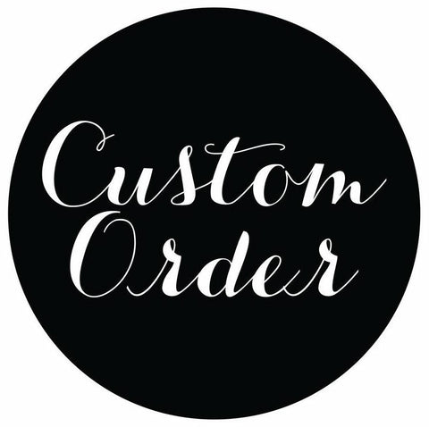 CUSTOM ORDER FOR CHERLYN GREER