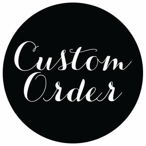 CUSTOM ORDER FOR RISSIE MARTIN