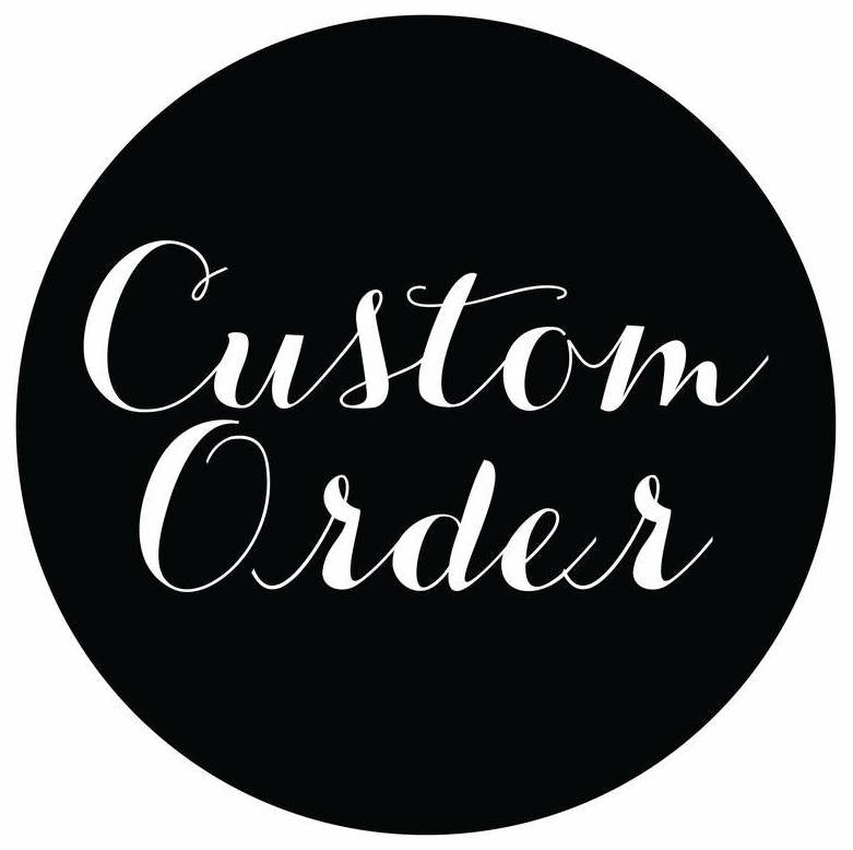 CUSTOM ORDER FOR MEGHANN DEJESUS