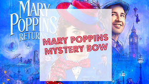 MYSTERY Mary Poppins Surprise  FUN iBOWZ