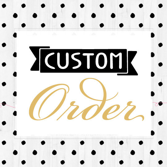 CUSTOM ORDER FOR KRISTEN CLEBERT