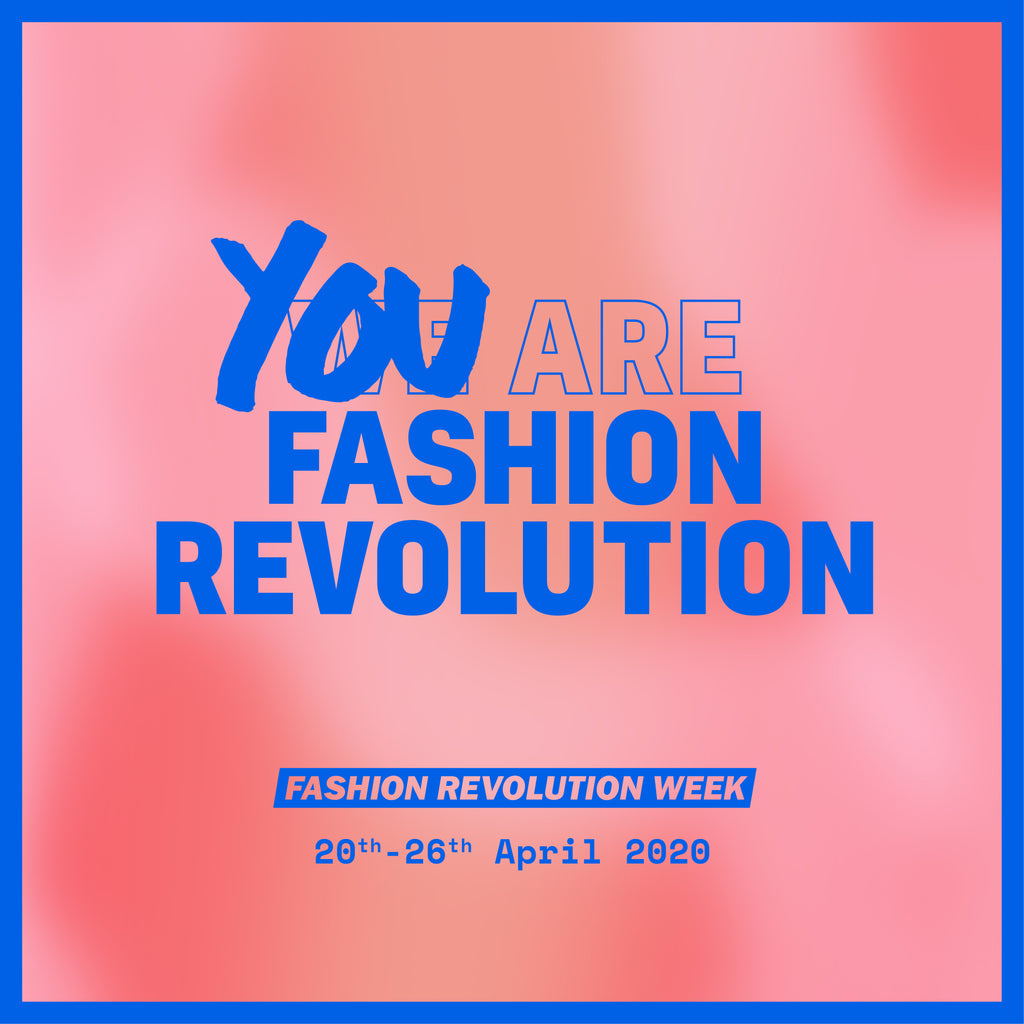 A Look at Fashion Revolution Week 2020