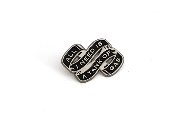Tank of Gas Enamel Pin
