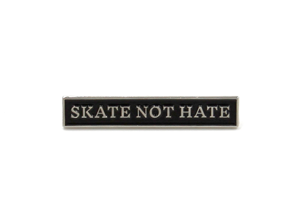 Skate Not Hate Enamel Pin