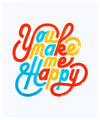 Erik Marinovich - You Make Me Happy - Print