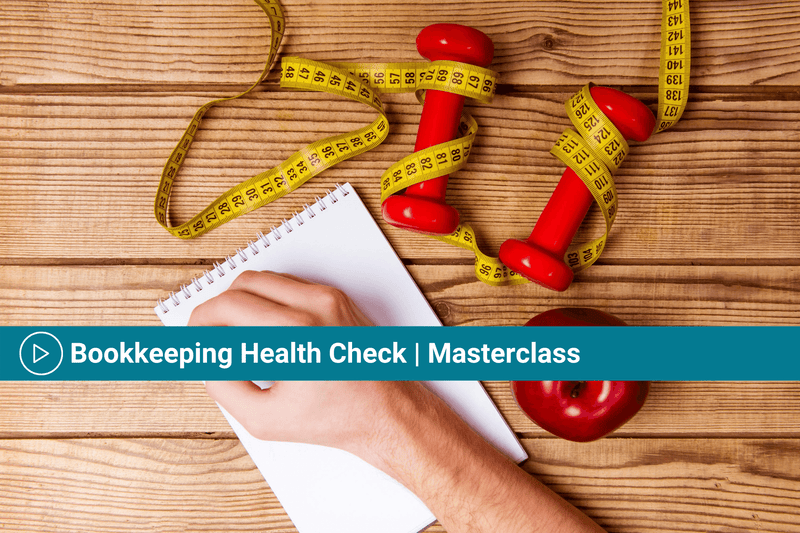 Bookkeeping Health Check | Masterclasses | CPE 3 hrs