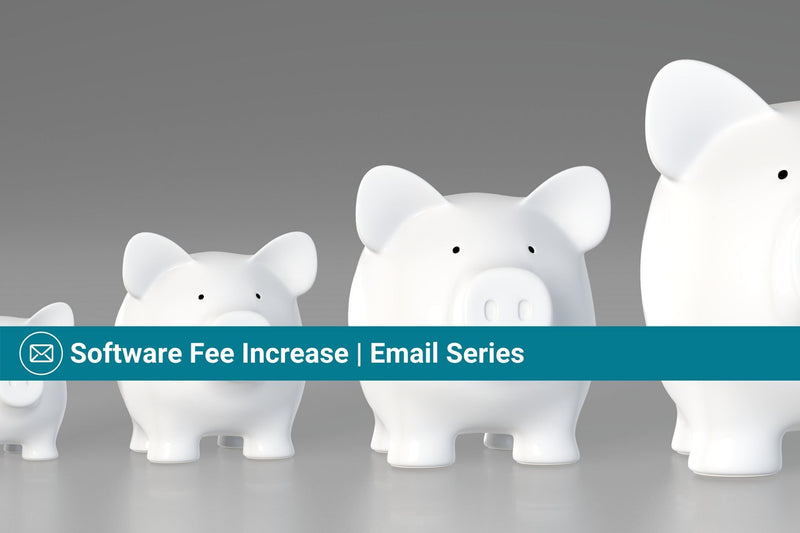 Software Fee Increase | Email Template Series