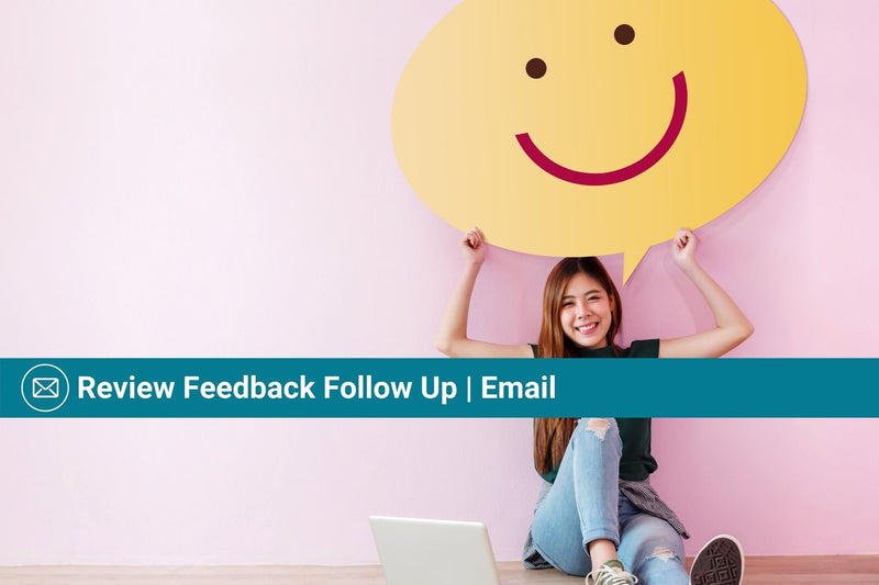 Review Feedback Follow Up | Email Template Series
