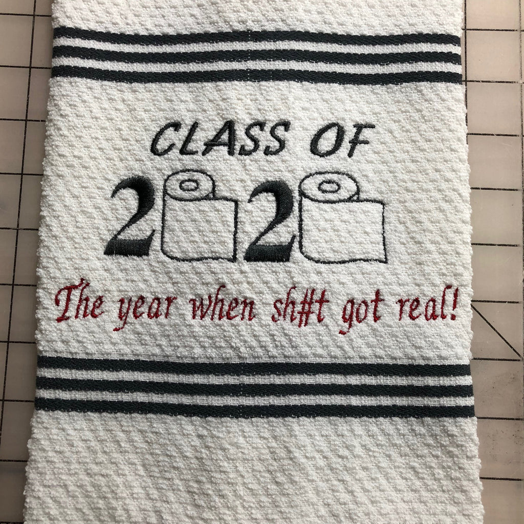 Class of 2020 - The Year When Sh#t Got Real Towel