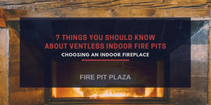 7 Things You Should Know About Ventless Indoor Fire Pits