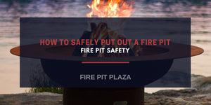 How to Safely Put Out a Wood Burning  Fire Pit