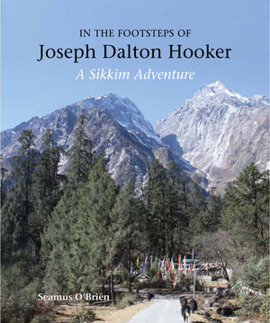 In the Footsteps of Joseph Dalton Hooker: A Sikkim adventure Book Cover