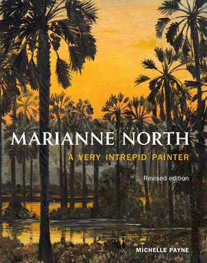 Marianne North - A Very Intrepid Painter: revised edition