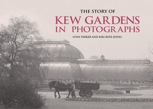The Story of Kew Gardens in Photographs Books