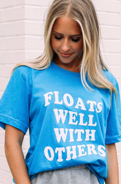 Floats Well With Others Tee - Shop Escape Outdoors