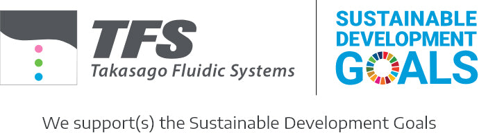 TFS takasago Fluidic SyStems SUSTAINABLE DEVELOPMENT