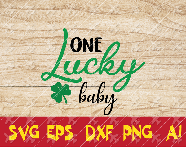 Patrick day one lucky baby svg,dxf,png,file