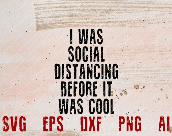 I Was Social Distancing Before It Was Cool Shirt Introvert T-Shirt ,dxf,svg, cutfile