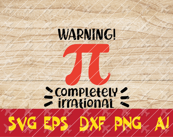 Pi SVG, Pi Day SVG, Warning Irrational Svg, Math SVG, Math Teacher Svg, Cricut Cut File, Silhouette File, Happy Pi Day Svg, Pi is Irrational