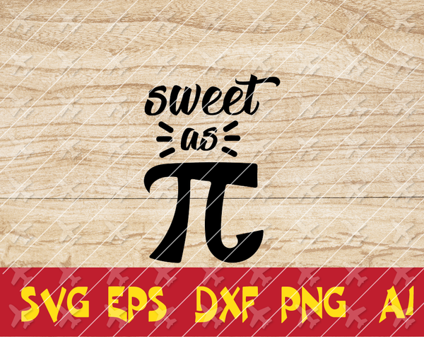 Pi SVG, Sweet as Pi SVG, Math SVG, Math Teacher Svg, Cricut Cut File, Silhouette File, Happy Pi Day Svg, We Have Pi Svg, Pi Day Svg, Pie Day