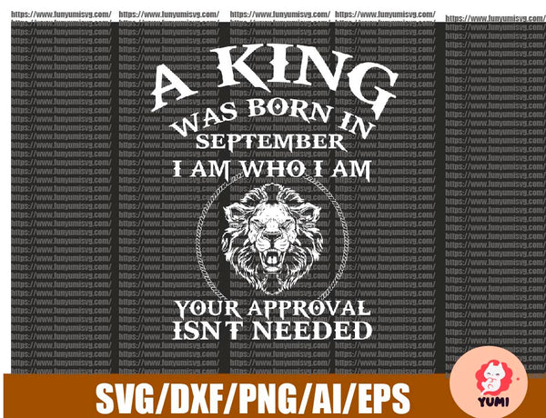 A King Was Born In September Svg, King Was Born In September Digital File Svg, Png, Cutting Files, Silhoutte Svg,Download File