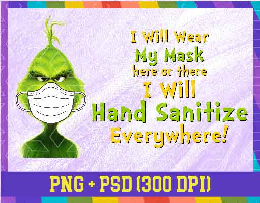 I Will Wear My Mask Here Or There I Will Hand Sanitize Everywhere The Custom Designs