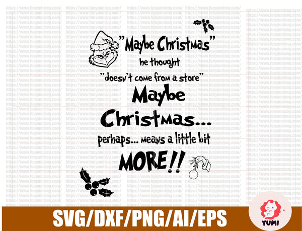 Maybe Christmas Grinch Quote - SVG Cut File, PNG, JPG