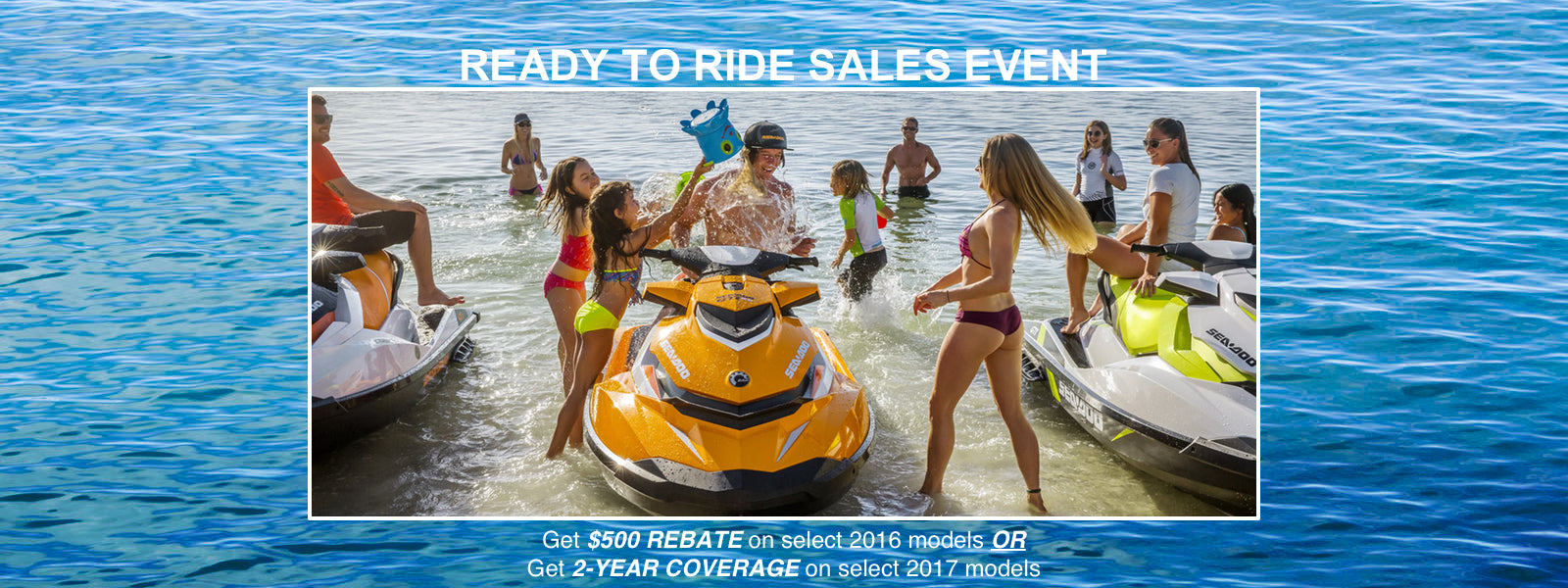 Sea-Doo Ready to Ride Sales Event - Central Florida Powersports - SeaDoo Dealer Kissimmee