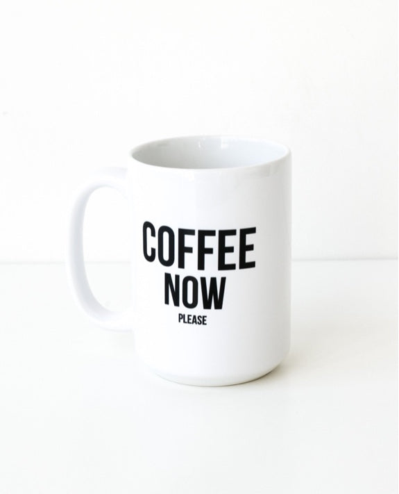 Coffee Now Please Mug