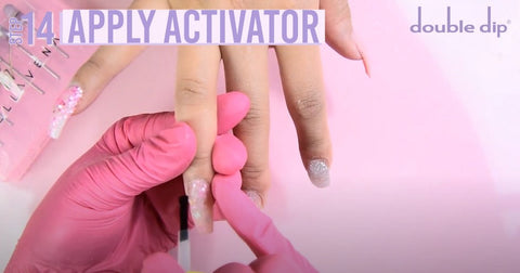 apply an activator to all of your nails