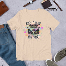 Load image into Gallery viewer, Don't F*ck up my Vibe Tshirt