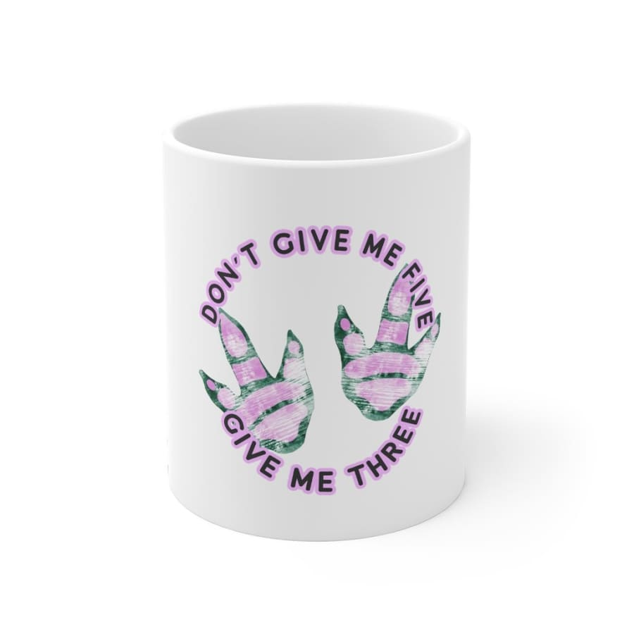 Dinosaur Mug Give Me Three - 11oz - Mug