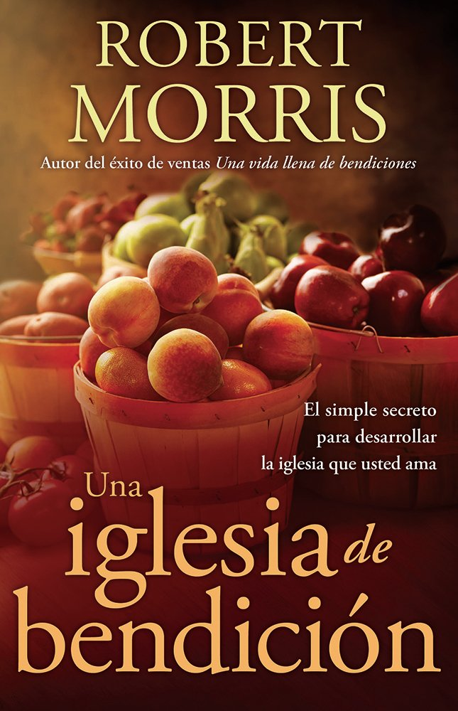Blessed Church Spanish Paperback (Una Iglesia de Bendición: El simple secreto para desarrollar la iglesia que usted ama)