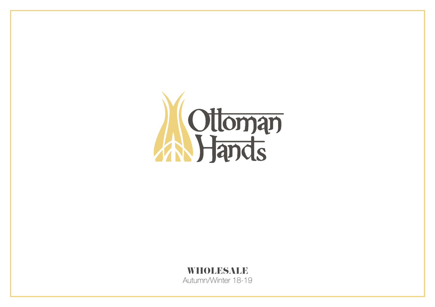 Ottoman Hands AW18/19 Catalogue. Wholesale