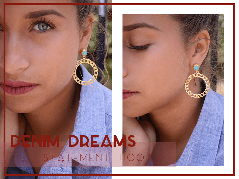 Denim Dreams + Statement Hoops