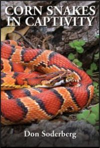 Corn Snakes In Captivity Book - South Mountain Reptiles