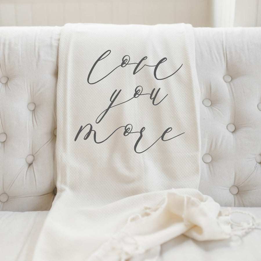Love You More Calligraphy Throw Blanket