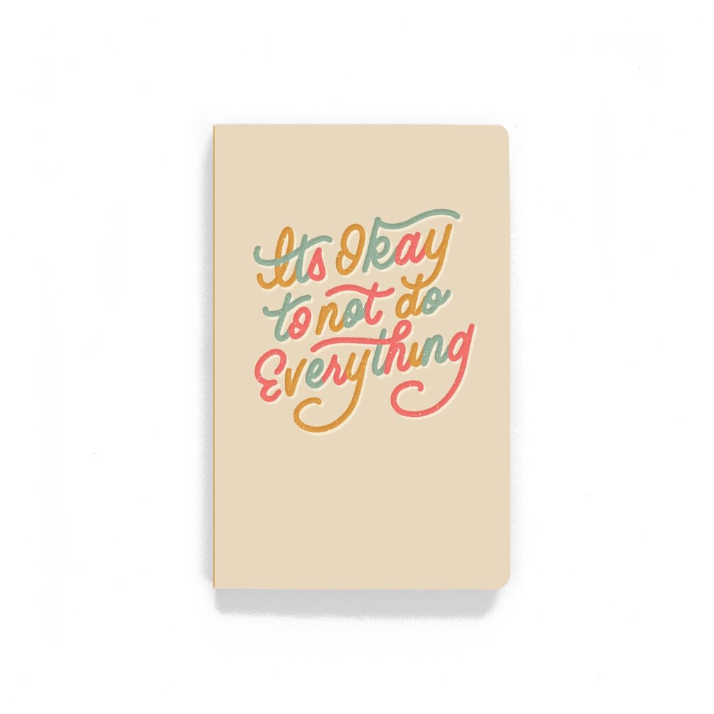 It's Okay to Not Do Everything Journal