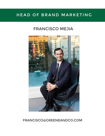 FRANCISCO MEJIA DIRECTOR - HEAD OF BRAND MARKETING AT GREENE & CO