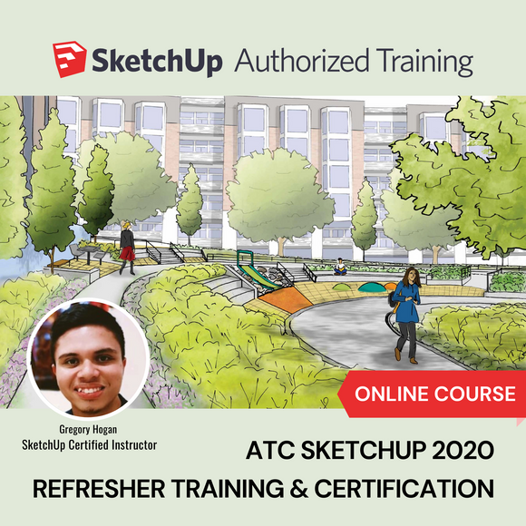 ATC SketchUp REFRESHER Training & Certification [ONLINE-WFH SPECIAL]