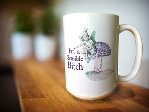 Sensible Bitch Mug - 15 oz