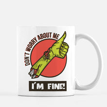 Load image into Gallery viewer, I'm Fine Zombie Mug
