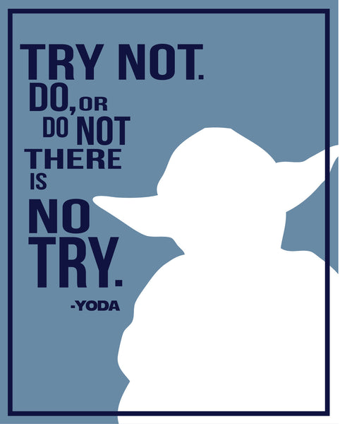 Yoda Quote There Is No Try: Yoda Quote Print - PrintChicks
