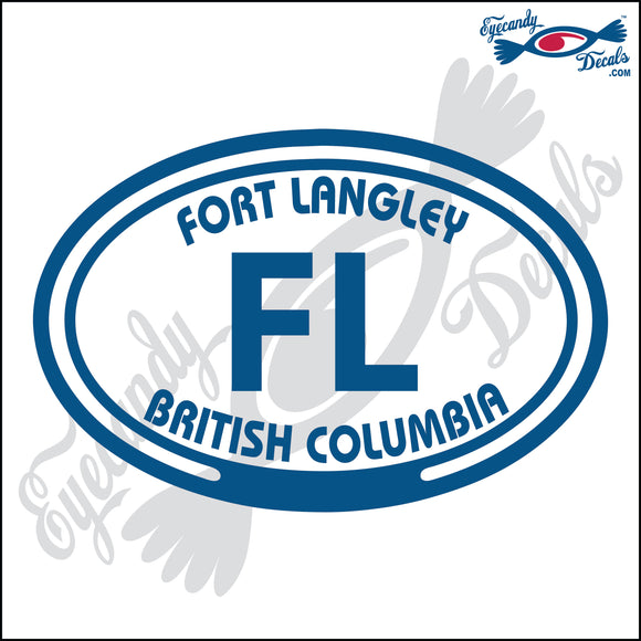 CANADA FORT LANGLEY BRITISH COLUMBIA IN OVAL INCH  DECAL