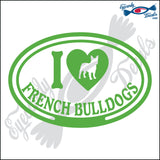 "I LOVE FRENCH BULLDOGS  5"" DECAL"