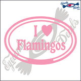 I LOVE FLAMINGOS in OVAL   5 INCH  DECAL