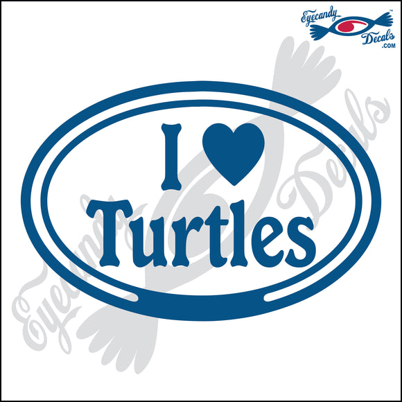 I LOVE TURTLES in OVAL   5 INCH  DECAL