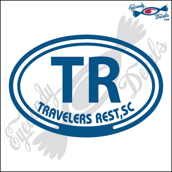 TR with TRAVELERS REST SOUTH CAROLINA in OVAL   5 INCH  DECAL