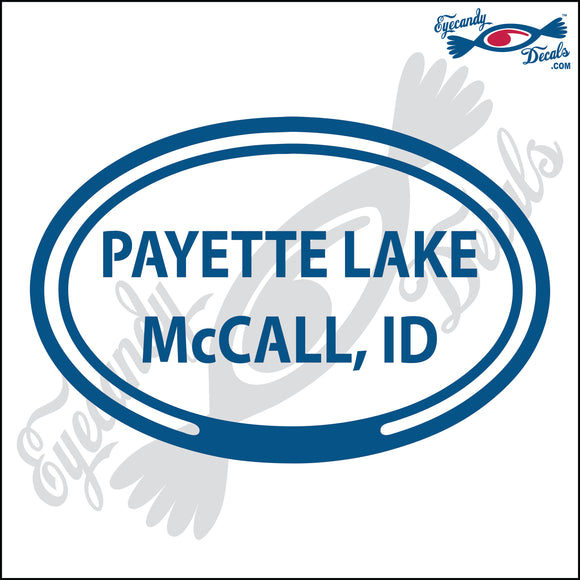 PAYETTE LAKE McCALL IDAHO in OVAL   5 INCH  DECAL